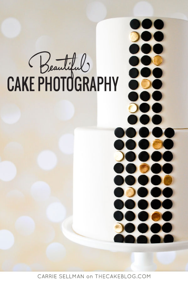 Beautiful Cake Photography Class with Carrie Sellman