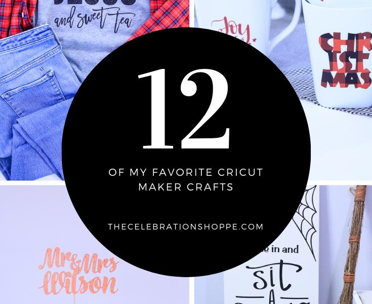 12 Favorite Cricut Maker Crafts