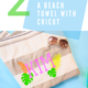 How To Personalize Beach Towel Kim Byers